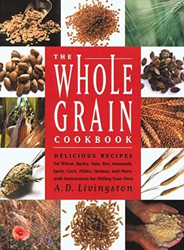 The Whole Grain Cookbook by Livingston, A. D. (2000) Paperback