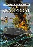 Die Großen Seeschlachten: Band 2: Skagerrak