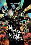We are the night, Tome 2