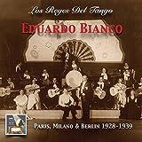 Los Rejes del Tango: Eduardo Bianco y su Orquesta Típica Argentina (Remastered 2015)