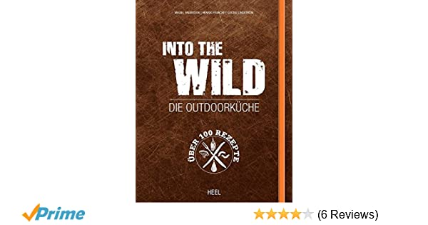Outdoorküche Buch Buchen : Into the wild die outdoorküche amazon mikael einarsson