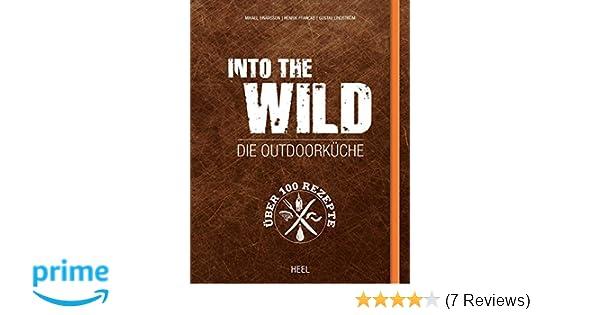 Outdoorküche Buch Buchen : Into the wild die outdoorküche amazon mikael einarsson