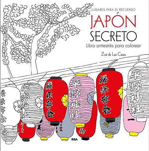 Japón secreto: Un libro antiestrés para colorear (PRACTICA)