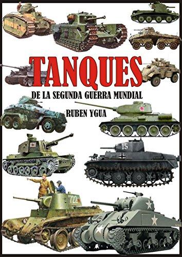 TANQUES DE LA SEGUNDA GUERRA MUNDIAL por Ruben Ygua