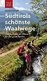 """Südtirols schönste Waalwege: Wanderungen am Wasser für die ganze Familie (""""Folio - Südtirol erleben"""") - Oswald Stimpfl"""