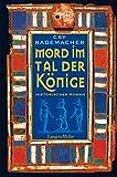 Mord im Tal der Könige: Historischer Roman - Cay Rademacher