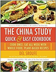 The China Study Quick & Easy Cookbook: Cook Once, Eat All Week with Whole Food, Plant-Based Recipes by Del Sroufe (2015-05-19)