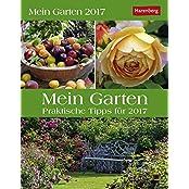 Mein Garten - Kalender 2017: Praktische Tipps für 2017