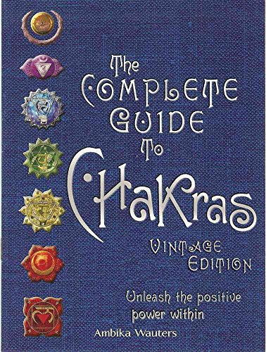 Portada del libro [(The Complete Guide to Chakras : Unleash the Positive Power Within)] [By (author) Ambika Wauters] published on (April, 2010)