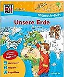 Mitmach-Heft Unsere Erde: Spiele, Rätsel, Sticker (WAS IST WAS Junior...