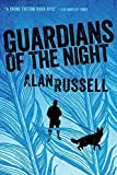 [Guardians of the Night] (By (author) Alan Russell) [published: January, 2015]