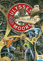 Ulysses Moore - 3. La casa degli specchi