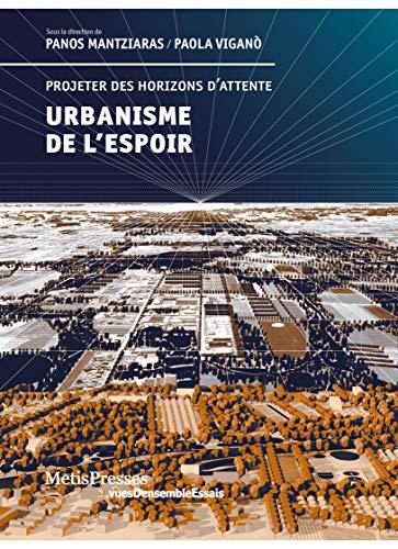 Urbanisme de l'espoir : Projeter des horizons d'attente par Collectif