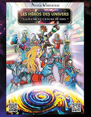 Les héros des univers: La plume et l'encre de dieu (French Edition)