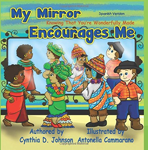 My Mirror Encourages Me (Spanish): Knowing That You're Wonderfully Made por Cynthia D. Johnson