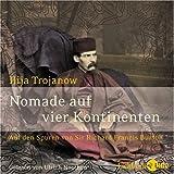 Nomade auf vier Kontinenten. Auf den Spuren von Sir Richard Francis Burton - Ilija Trojanow