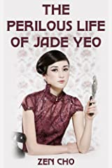 The Perilous Life of Jade Yeo Kindle Edition