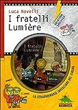 I fratelli Lumière e la straordinaria invenzione del cinema. Ediz. speciale. Con DVD