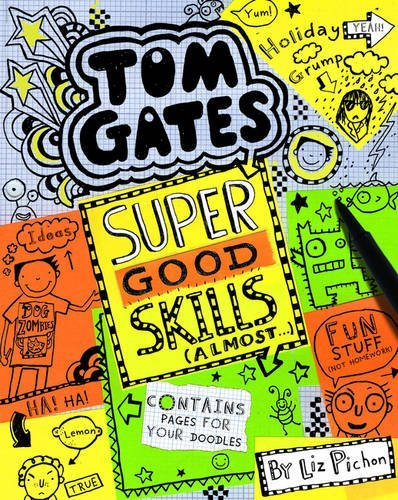 Tom Gates Super Good Skills Almost (Tom Gates 10) by Liz Pichon (2016-05-05)