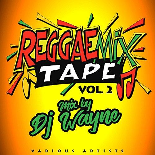 Reggae Mix Tape, Vol. 2 (DJ Wa...
