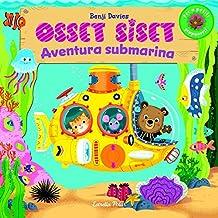 Osset Siset. Aventura submarina (LLIBRES SORPRESA)