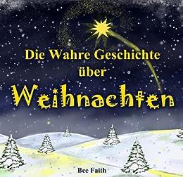 Kinderbuch Weihnachten.Die Wahre Geschichte Uber Weihnachten Illustrierte