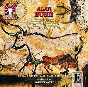 Alan Bush - Lascaux Symphony op.98 (Symphony no.4); Dorian Passacaglia & Fugue; Dance Overture