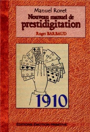 Nouveau manuel de prestidigitation : Traité complet de tour de cartes