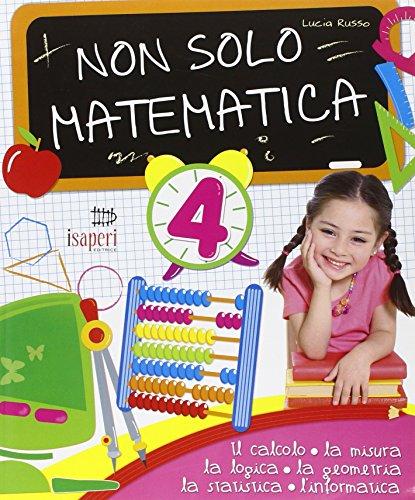 Non solo matematica. Per la 4ª classe elementare