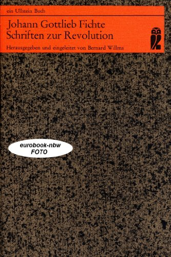Johann Gottlieb Fichte: Schriften zur Revolution