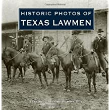 Historic Photos of Texas Lawmen by Mike Cox (2008-12-01)