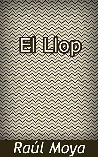 El Llop (Catalan Edition) por Raúl Moya