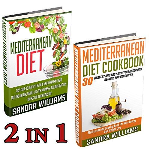Mediterranean Diet BUNDLE (Mediterranean Diet + Mediterranean Diet Cookbook): Easy Guide To Healthy Life With Mediterranean Cuisine + 30 Healthy And Easy ... Cuisine Meal Plan Book 4) (English Edition)
