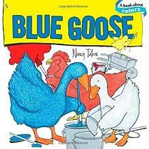 Blue Goose (Classic Board Books) by Nancy Tafuri (2010-01-26)