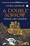 A Double Sorrow: Troilus and Criseyde