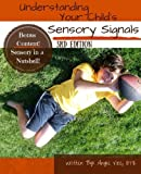 Understanding Your Child's Sensory Signals: A Practical Daily Use Handbook for Parents and Teachers: Volume 1