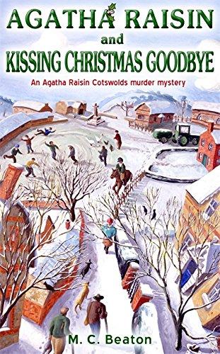 Agatha Raisin and Kissing Christmas Goodbye