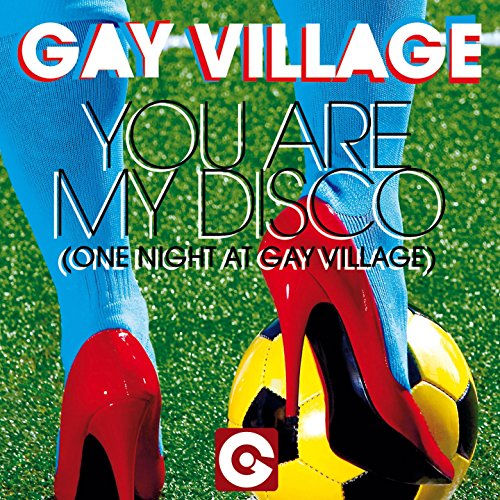 You Are My Disco (One Night at Gay Village) [Club Mix] (Club Village)