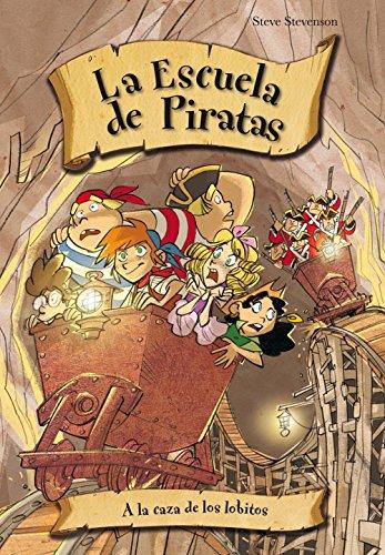 A la caza de los lobitos (La escuela de Piratas nº 11) por Steve Stevenson