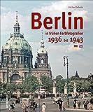 Berlin in Farbfotografien 1936 bis 1943