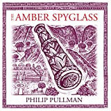 The Amber Spyglass: His Dark Materials Trilogy, Book 3