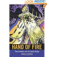 Hand of Fire: The Comics Art of Jack Kirby (Great Comics Artists Series)