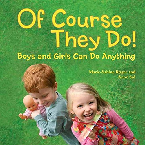 [(Of Course They Do! : Boys and Girls Can Do Anything)] [By (author) Marie-Sabine Roger ] published on (March, 2014)