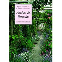Arches and Pergolas: Letts Guides to Garden Design (Letts Guides to Graden Design) by Robert Ditchfield (1993-02-02)