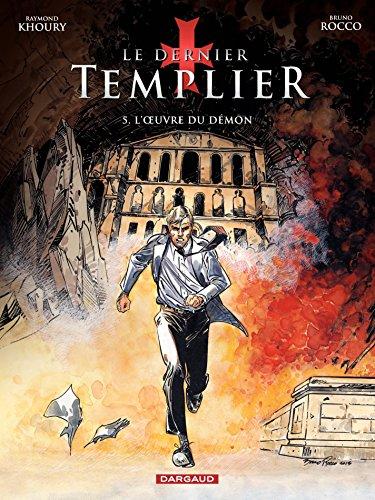 Le Dernier Templier - Saison 2 - Tome 5: L'Oeuvre du démon par Raymond Khoury