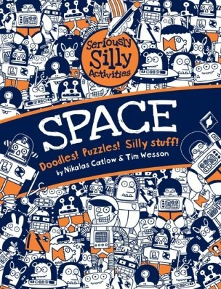 Space (Seriously Silly Activities) by Nikalas Catlow (2011-01-03)