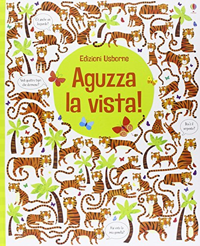 Aguzza la vista! Ediz. illustrata