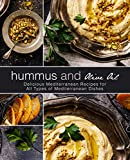 Hummus and Olive Oil: Delicious Mediterranean Recipes for All Types of Mediterranean Dishes (2nd Edition) (English Edition)