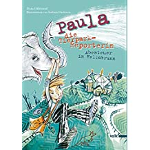 Paula, die Tierpark-Reporterin: Abenteuer in Hellabrunn