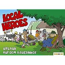 Local Heroes / Local Heroes 07: Urlaub auf dem Bauernhof